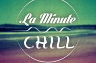 la minute chill